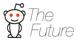 reddit the future